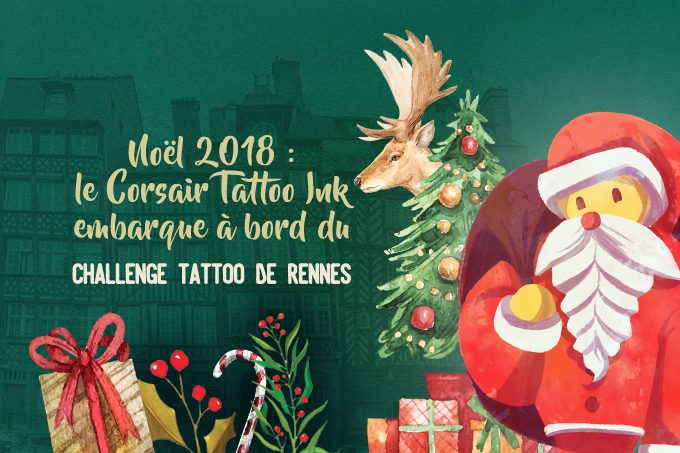 Noël 2018 : le Corsair Tattoo Ink embarque à bord du Challenge Tattoo de Rennes